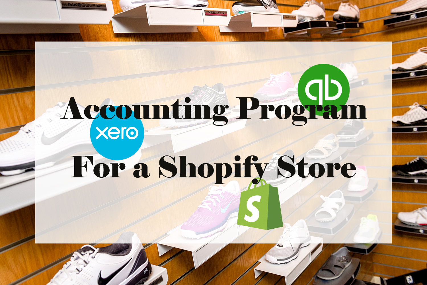 Which accounting program to use for a Shopify store