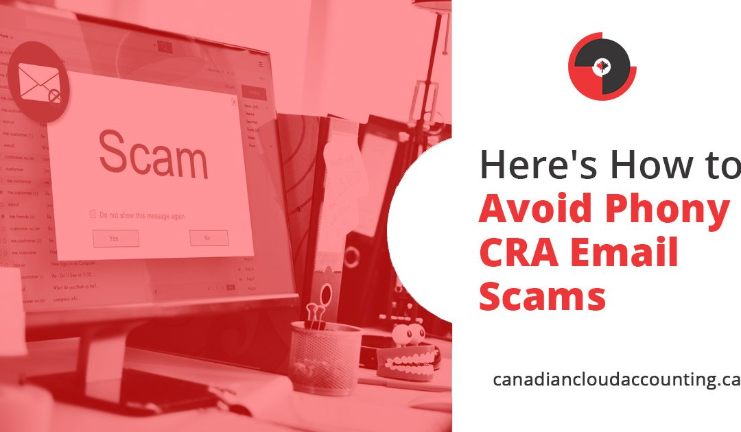 Here's How to Avoid Phony CRA Email Scams